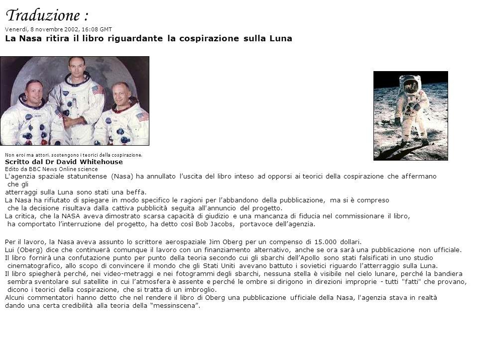 Traduzione :Venerdì, 8 novembre 2002, 16:08 GMT. La Nasa ritira il libro riguardante la cospirazione sulla Luna.