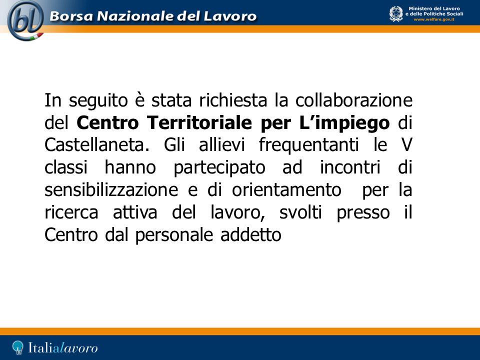 In seguito è stata richiesta la collaborazione del Centro Territoriale per L'impiego di Castellaneta.