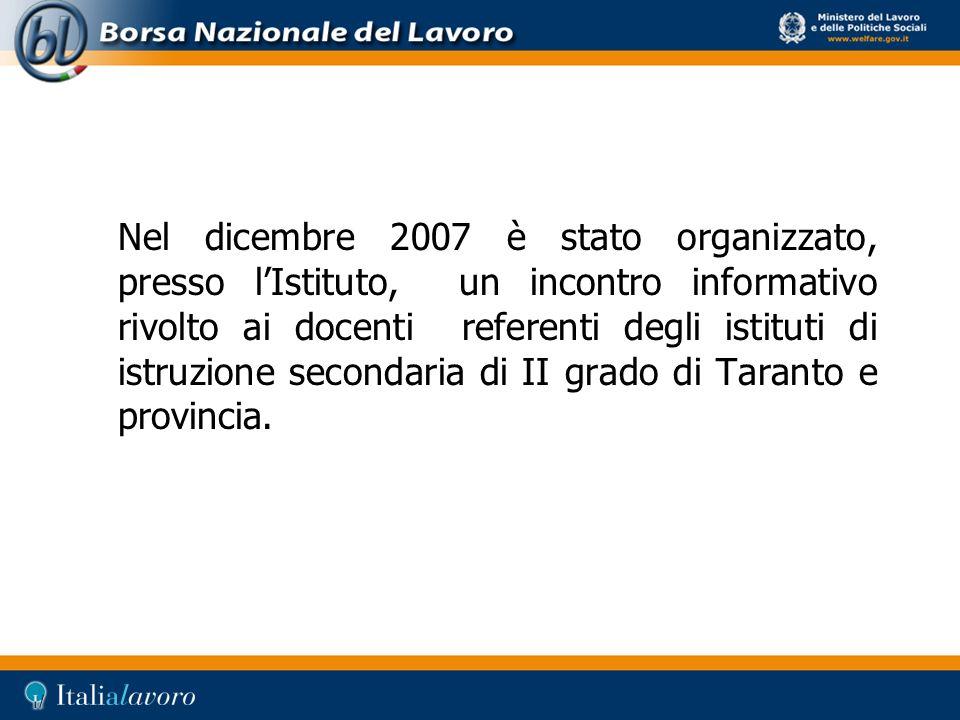 Nel dicembre 2007 è stato organizzato, presso l'Istituto, un incontro informativo rivolto ai docenti referenti degli istituti di istruzione secondaria di II grado di Taranto e provincia.