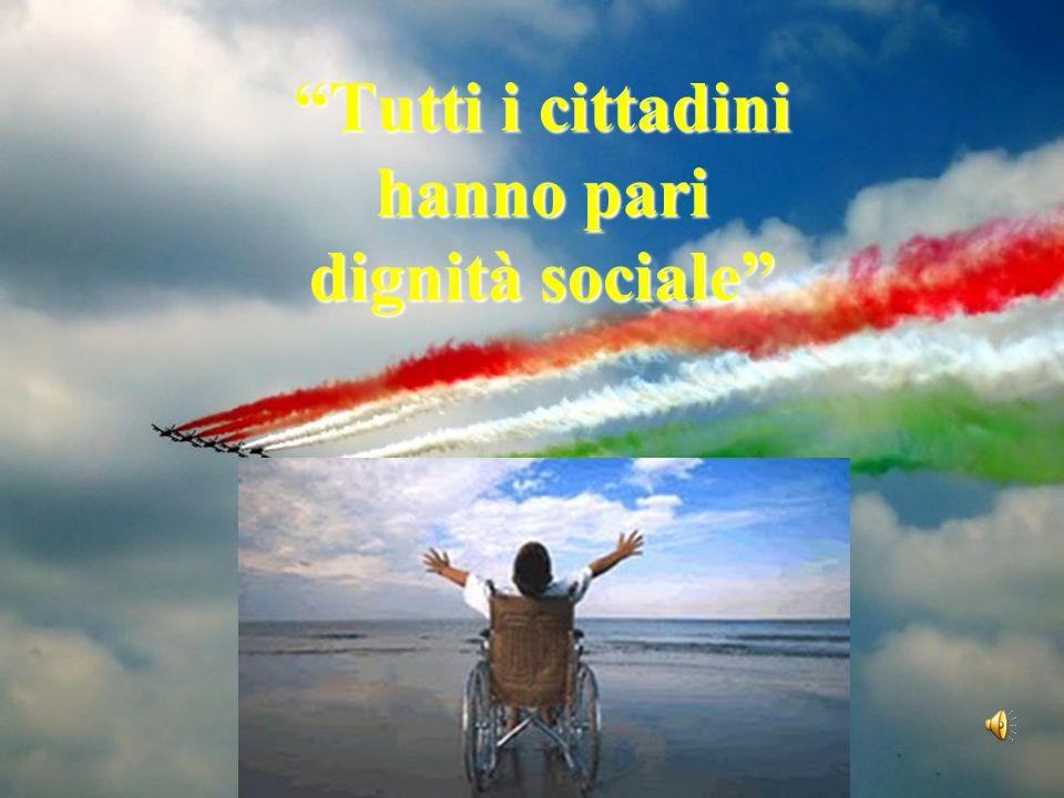 Tutti i cittadini hanno pari dignità sociale