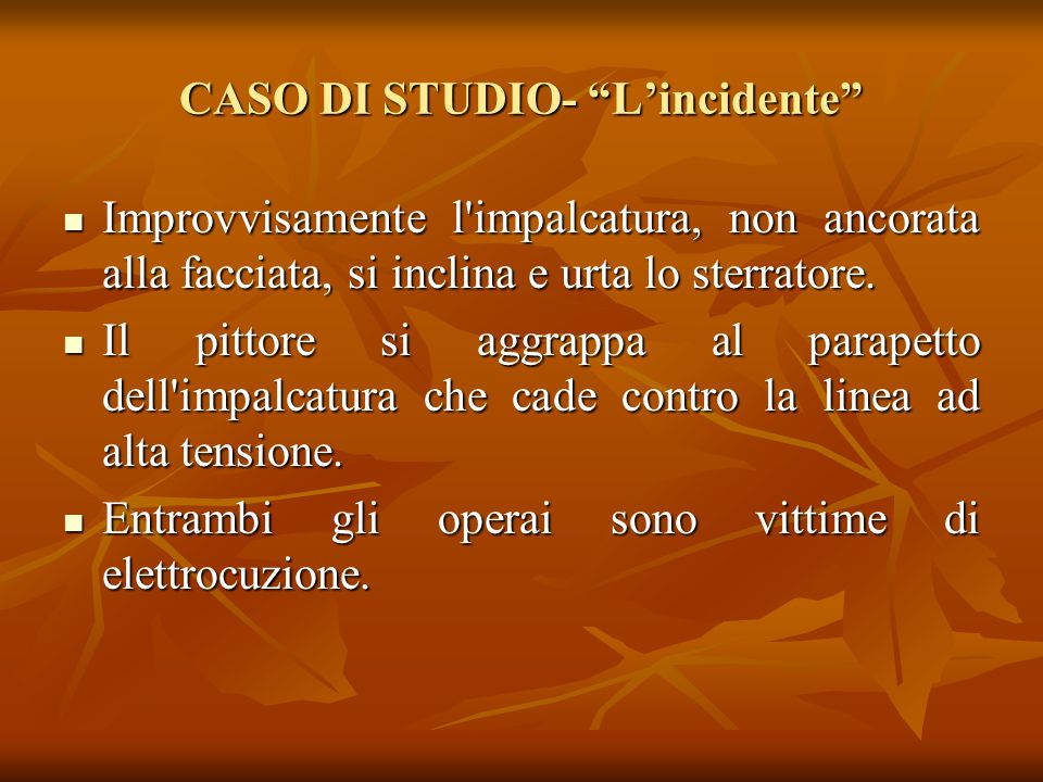CASO DI STUDIO- L'incidente