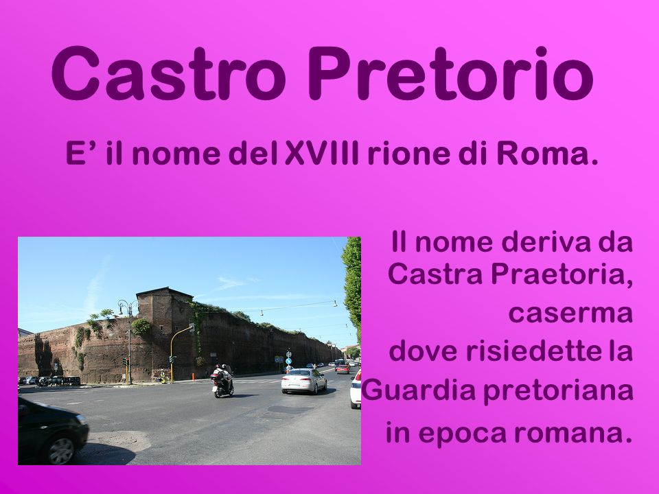 E' il nome del XVIII rione di Roma.