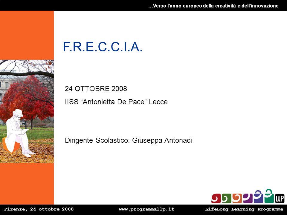 F.R.E.C.C.I.A. 24 OTTOBRE 2008 IISS Antonietta De Pace Lecce