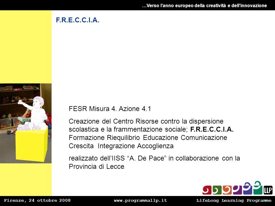 F.R.E.C.C.I.A. FESR Misura 4. Azione 4.1