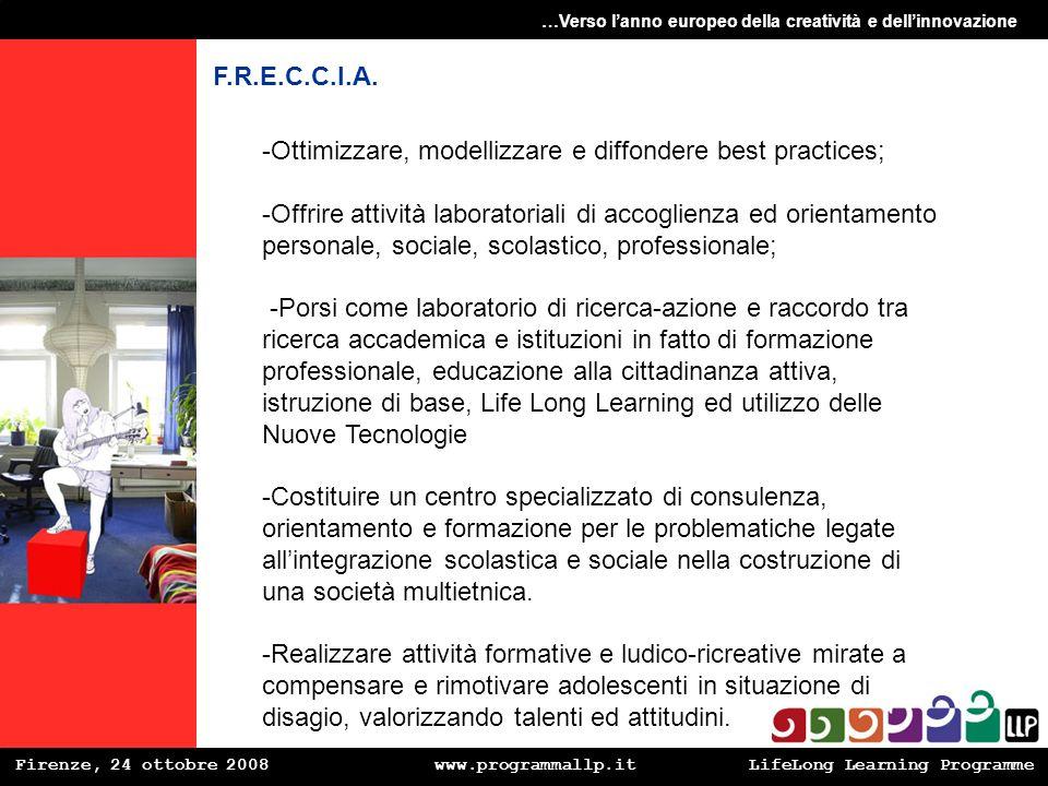 -Ottimizzare, modellizzare e diffondere best practices;