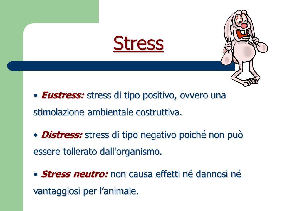 Stress Eustress: stress di tipo positivo, ovvero una stimolazione ambientale costruttiva.
