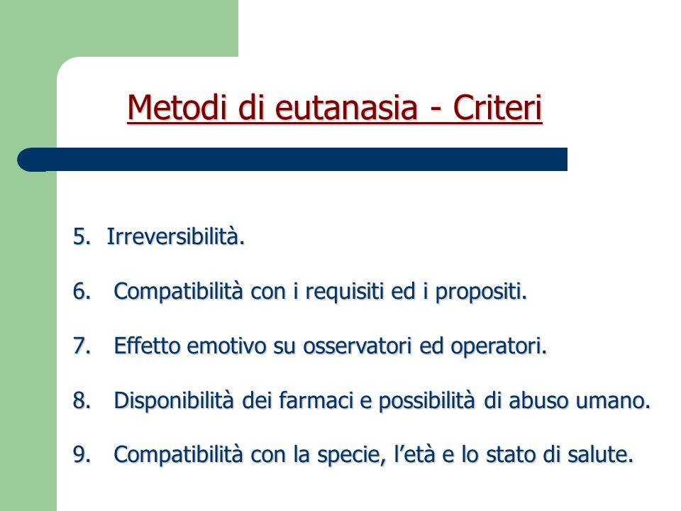 Metodi di eutanasia - Criteri