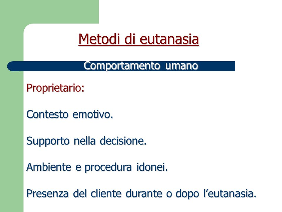 Metodi di eutanasia Comportamento umano Proprietario: