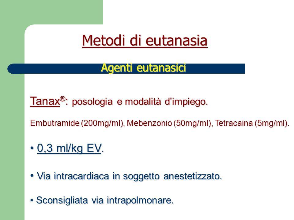 Metodi di eutanasia Agenti eutanasici