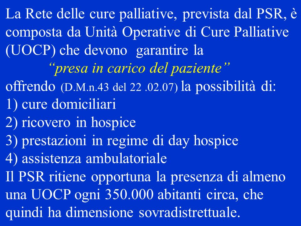 3) prestazioni in regime di day hospice 4) assistenza ambulatoriale