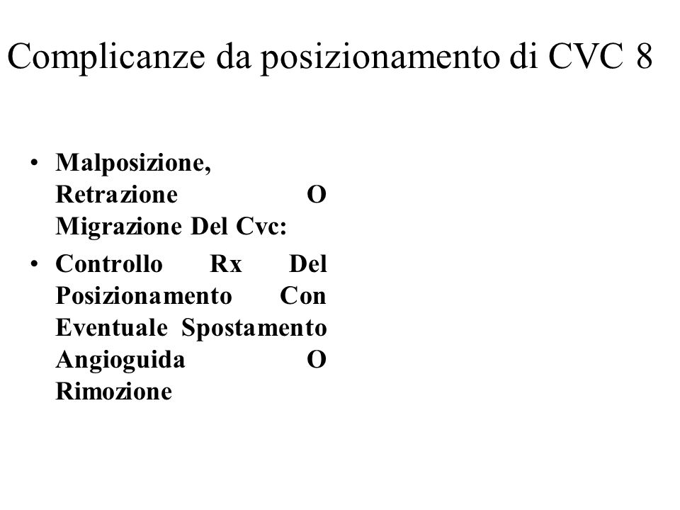 Complicanze da posizionamento di CVC 8