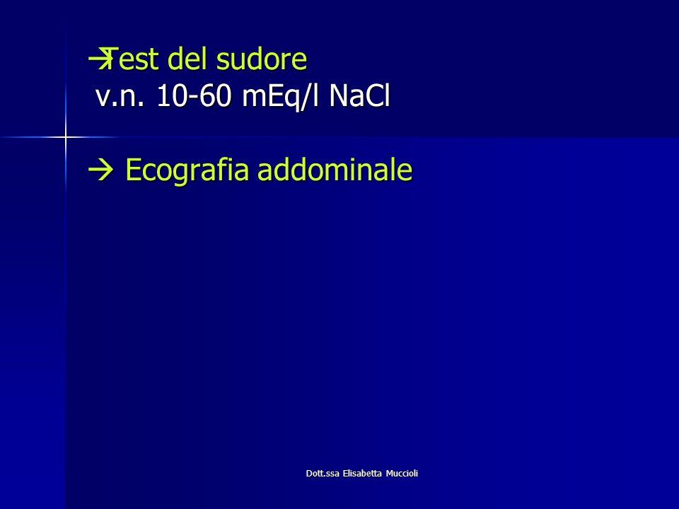 Test del sudore v.n. 10-60 mEq/l NaCl