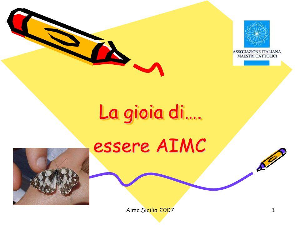 La gioia di…. essere AIMC Aimc Sicilia 2007