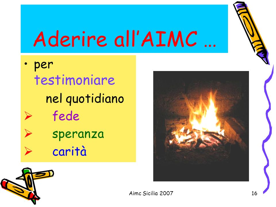 Aderire all'AIMC … per testimoniare nel quotidiano fede speranza