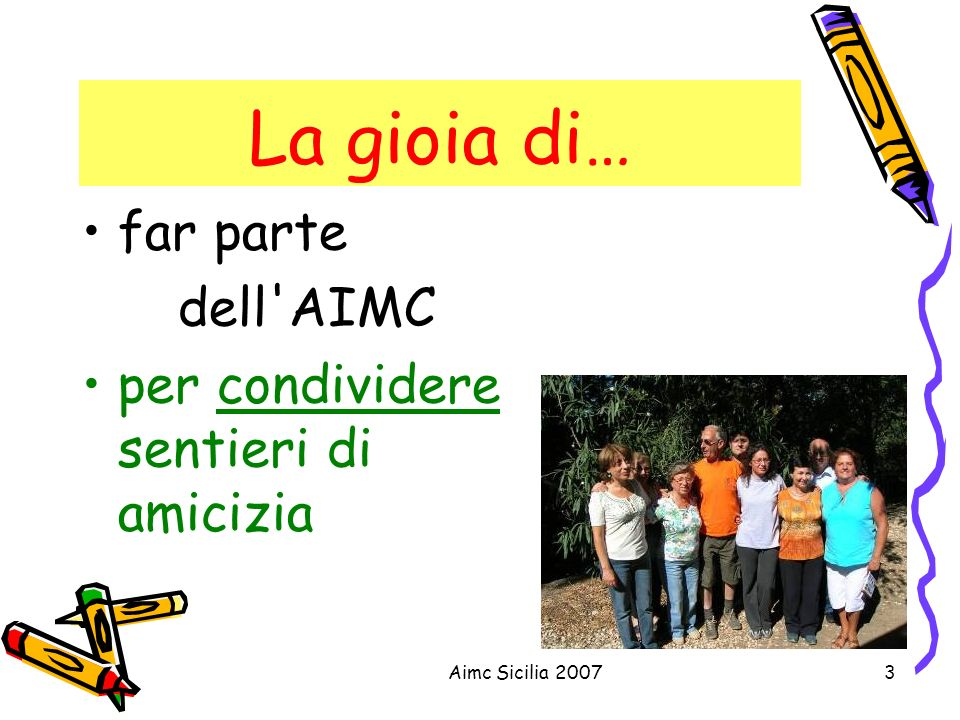 La gioia di… far parte dell AIMC per condividere sentieri di amicizia