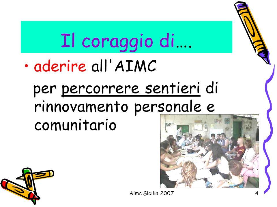 Il coraggio di…. aderire all AIMC