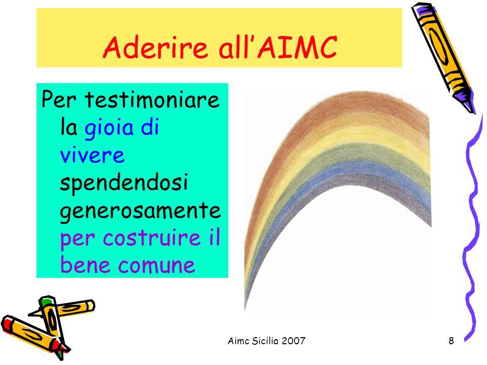 Aderire all'AIMC Per testimoniare la gioia di vivere spendendosi generosamente per costruire il bene comune.