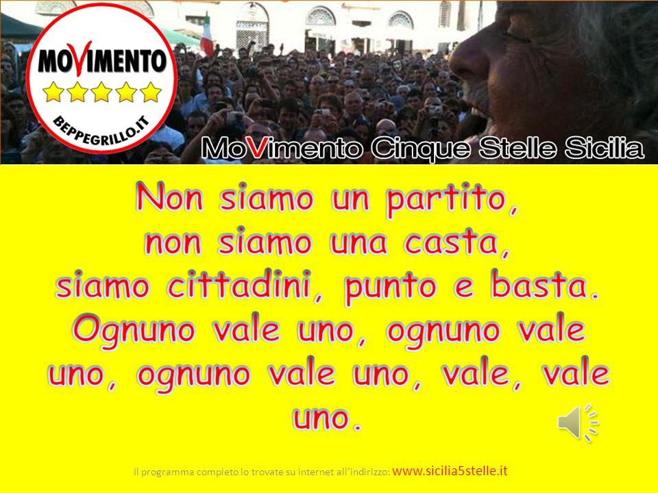 32 Il programma completo lo trovate su internet all'indirizzo: www.sicilia5stelle.it 32
