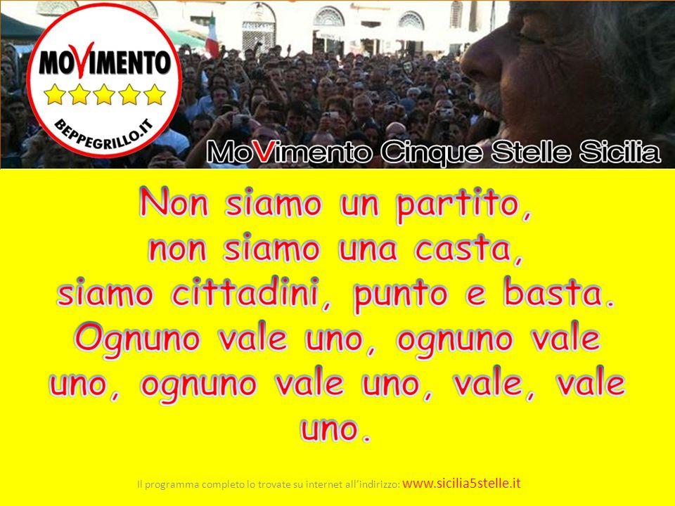 35 Il programma completo lo trovate su internet all'indirizzo: www.sicilia5stelle.it 35