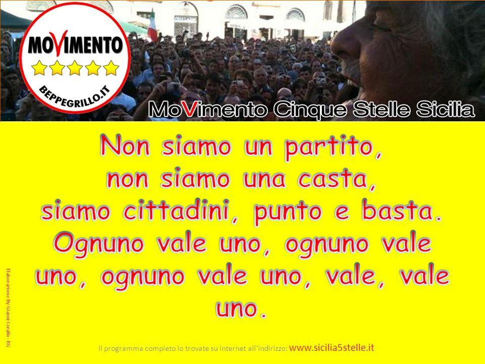 38 Elaborazione By Gianni Corallo - RG. Il programma completo lo trovate su internet all'indirizzo: www.sicilia5stelle.it.
