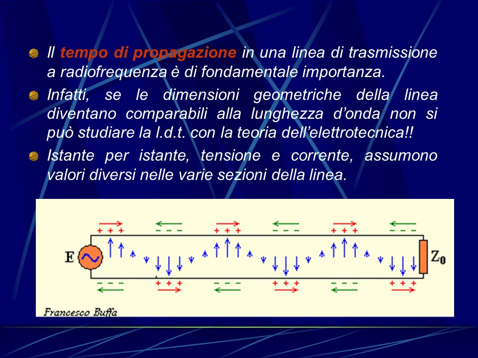 Il tempo di propagazione in una linea di trasmissione a radiofrequenza è di fondamentale importanza.