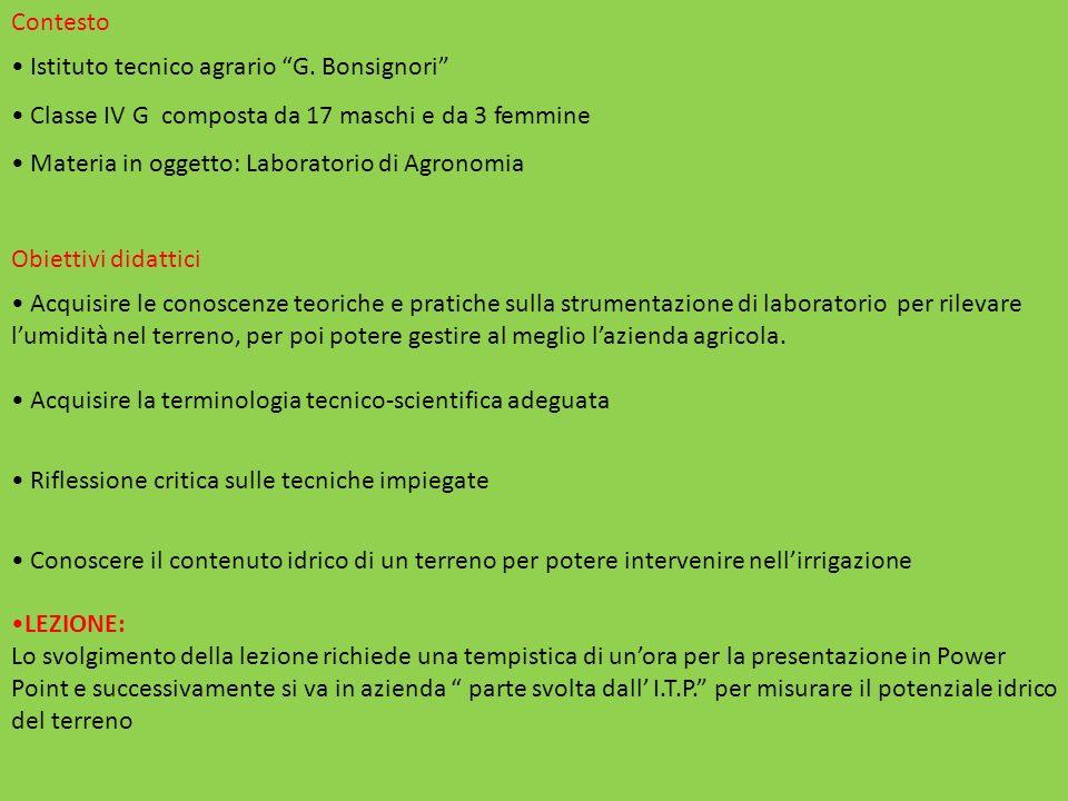 Contesto Istituto tecnico agrario G. Bonsignori Classe IV G composta da 17 maschi e da 3 femmine.