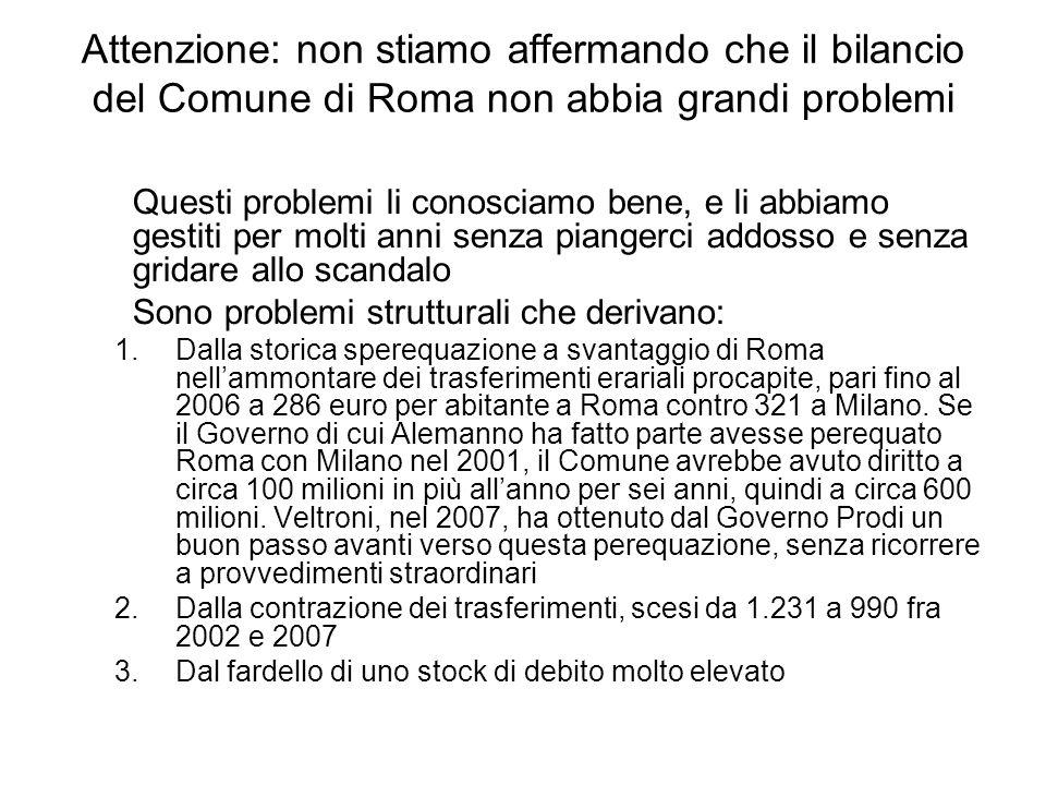 Attenzione: non stiamo affermando che il bilancio del Comune di Roma non abbia grandi problemi