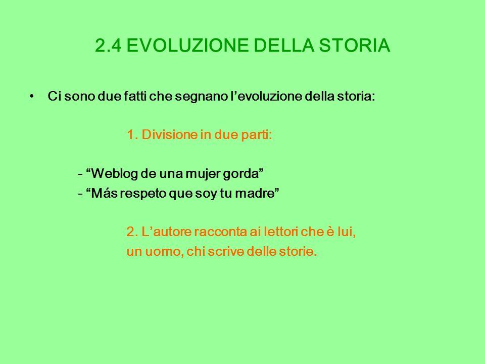 2.4 EVOLUZIONE DELLA STORIA