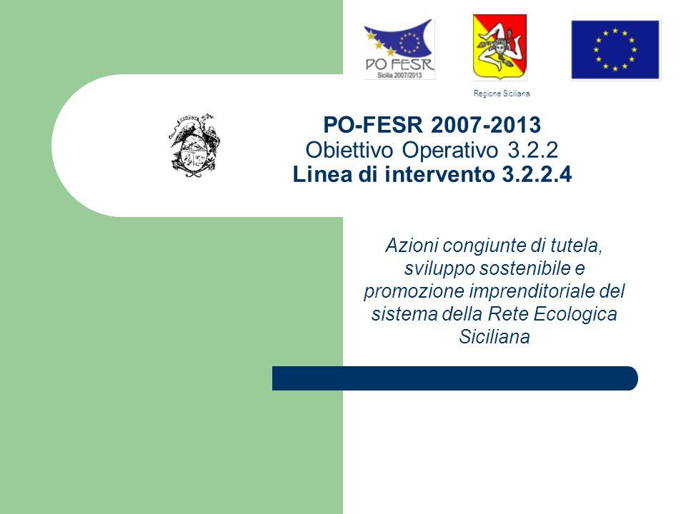 PO-FESR 2007-2013 Obiettivo Operativo 3. 2. 2 Linea di intervento 3. 2