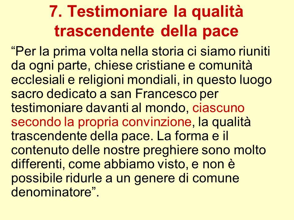 7. Testimoniare la qualità trascendente della pace