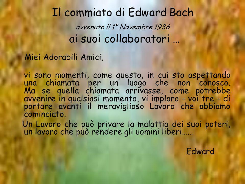 Il commiato di Edward Bach avvenuto il 1° Novembre 1936 ai suoi collaboratori …
