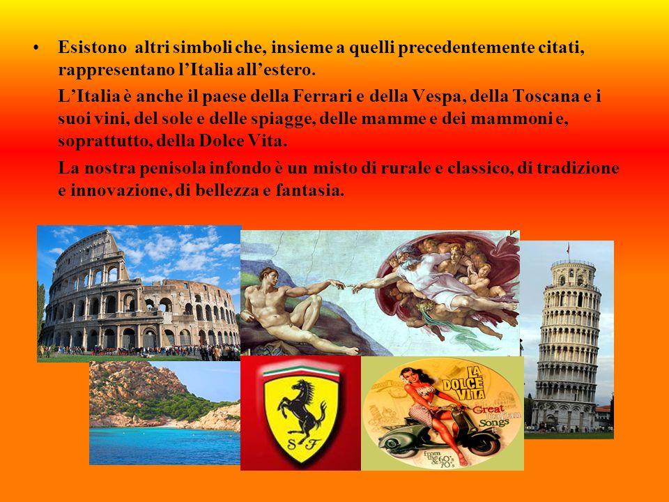Esistono altri simboli che, insieme a quelli precedentemente citati, rappresentano l'Italia all'estero.