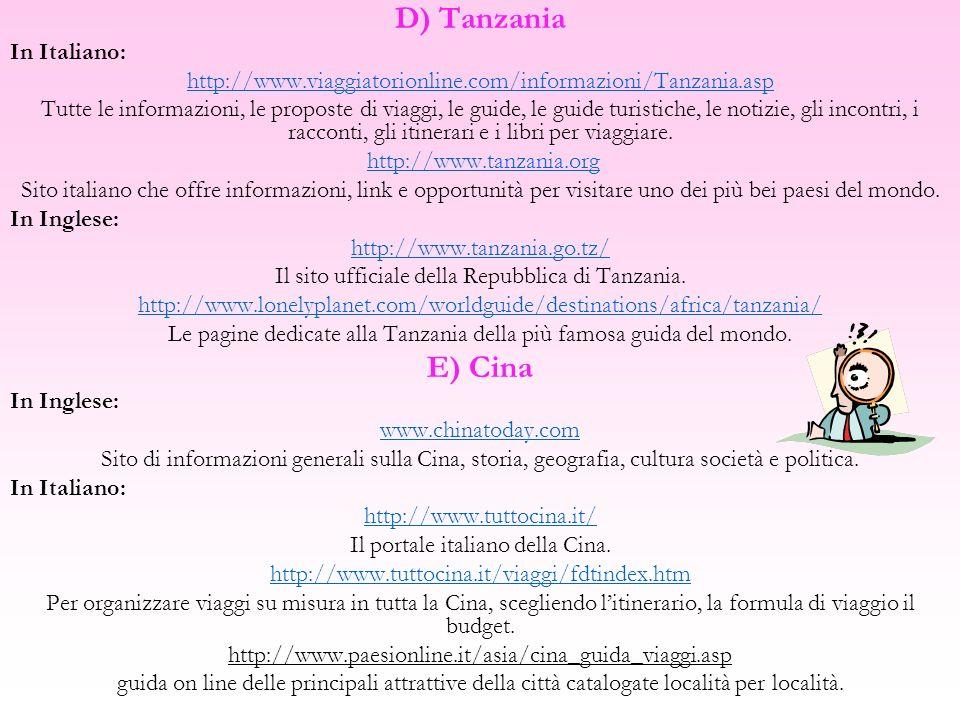 D) Tanzania E) Cina In Italiano: