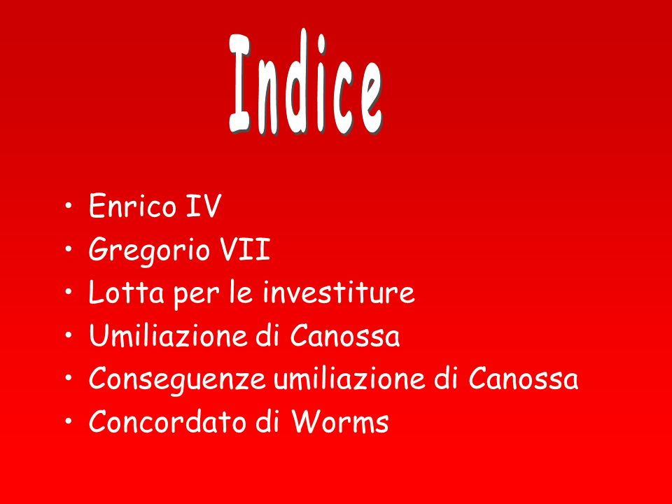 Indice Enrico IV Gregorio VII Lotta per le investiture