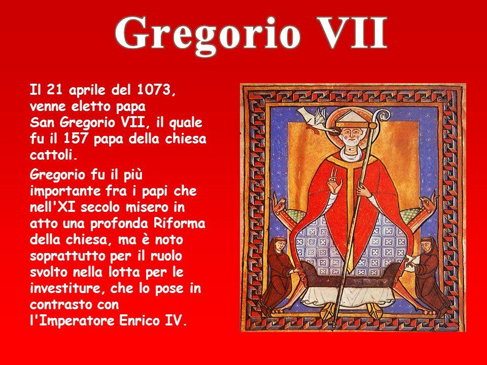 Gregorio VII Il 21 aprile del 1073, venne eletto papa San Gregorio VII, il quale fu il 157 papa della chiesa cattoli.