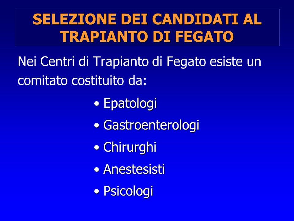 SELEZIONE DEI CANDIDATI AL TRAPIANTO DI FEGATO