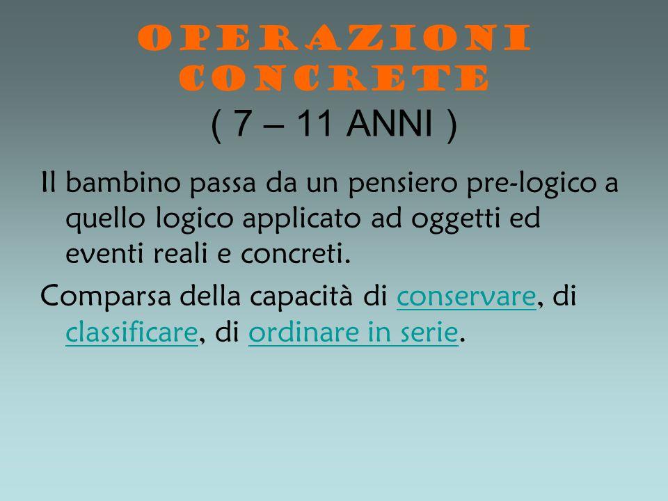 OPERAZIONI CONCRETE ( 7 – 11 ANNI )