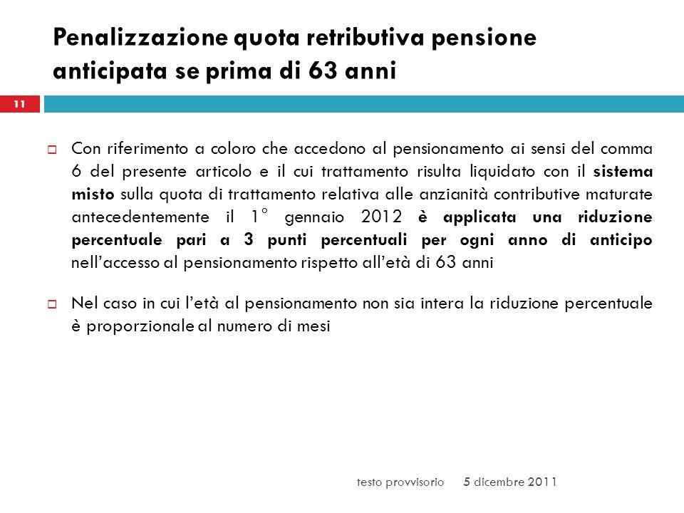 3/25/2017 Penalizzazione quota retributiva pensione anticipata se prima di 63 anni. 11.