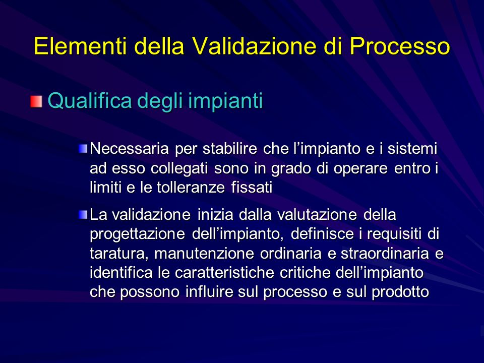 Elementi della Validazione di Processo