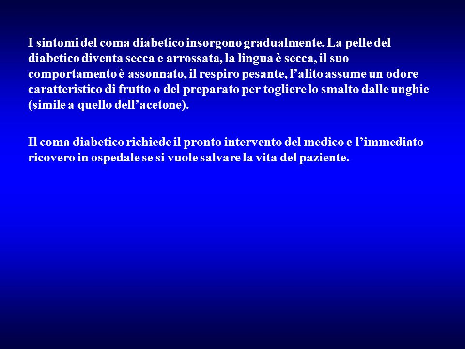 I sintomi del coma diabetico insorgono gradualmente