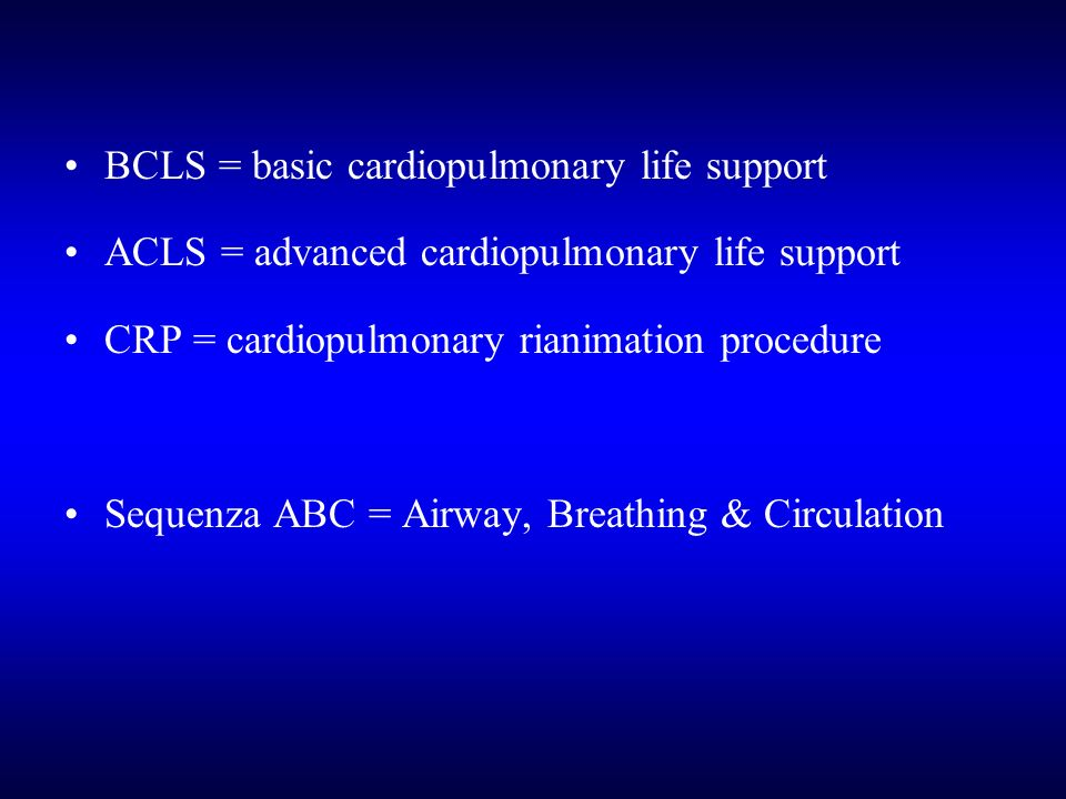 BCLS = basic cardiopulmonary life support