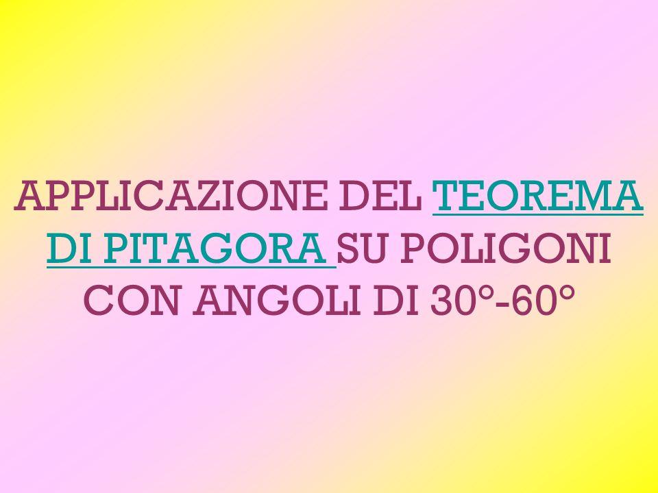 APPLICAZIONE DEL TEOREMA DI PITAGORA SU POLIGONI CON ANGOLI DI 30°-60°