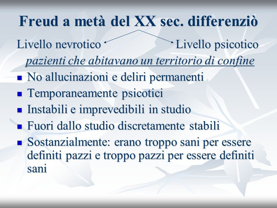 Freud a metà del XX sec. differenziò