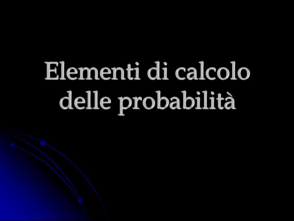 Elementi di calcolo delle probabilità