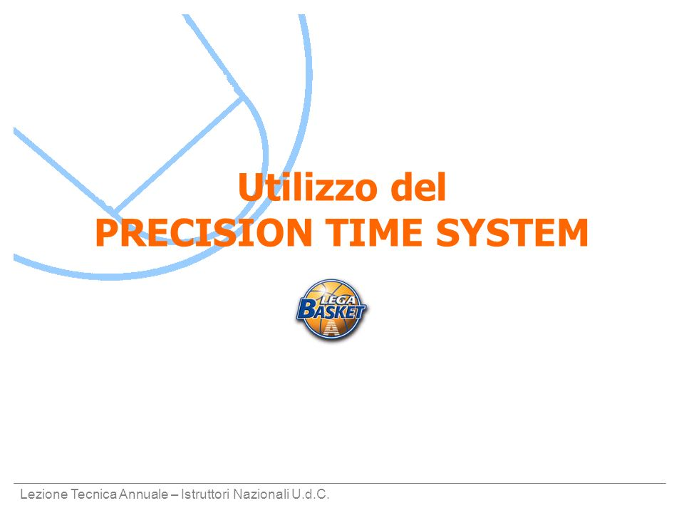 Utilizzo del PRECISION TIME SYSTEM