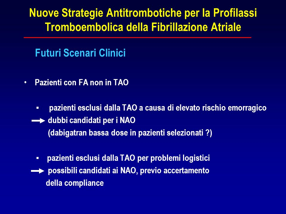 Nuove Strategie Antitrombotiche per la Profilassi Tromboembolica della Fibrillazione Atriale