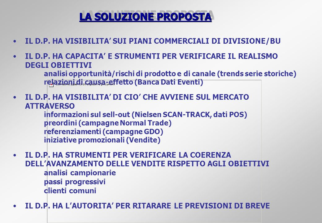LA SOLUZIONE PROPOSTA IL D.P. HA VISIBILITA' SUI PIANI COMMERCIALI DI DIVISIONE/BU.