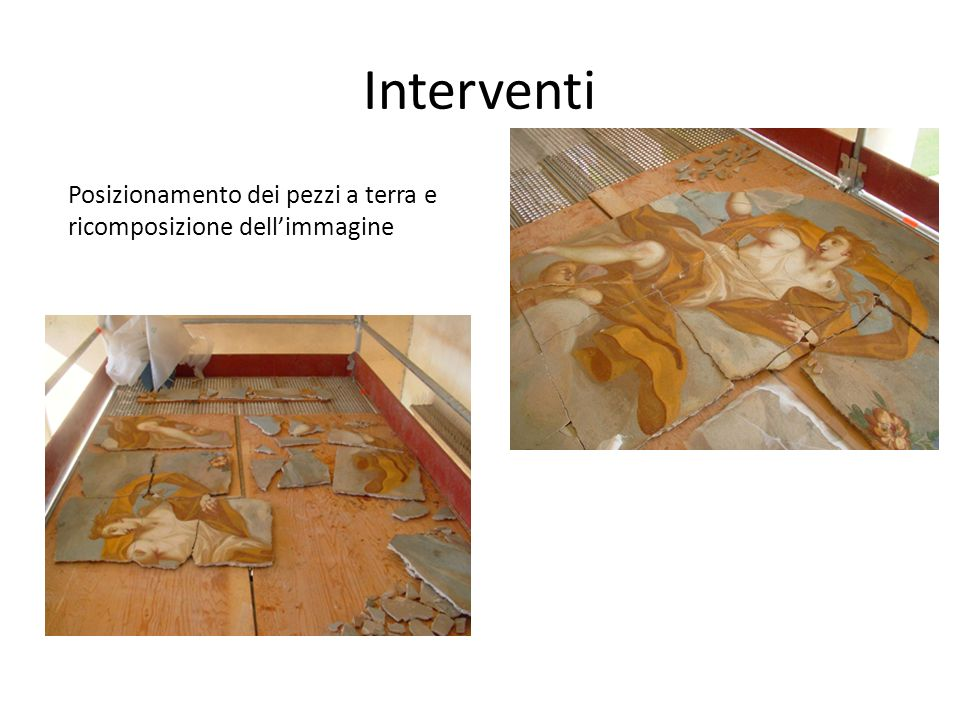 Interventi Posizionamento dei pezzi a terra e ricomposizione dell'immagine