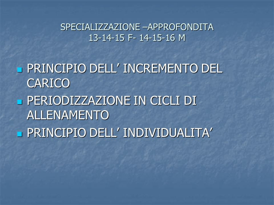 SPECIALIZZAZIONE –APPROFONDITA 13-14-15 F- 14-15-16 M