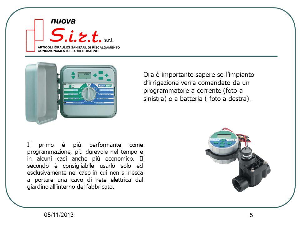 Ora è importante sapere se l'impianto d'irrigazione verra comandato da un programmatore a corrente (foto a sinistra) o a batteria ( foto a destra).